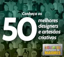 """Conheça os 50 mais criativos do concurso: """"Os melhores merecem os maiores"""""""