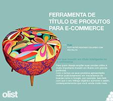 Dicas e ferramenta de criação de Título de Produtos otimizado para e-Commerce