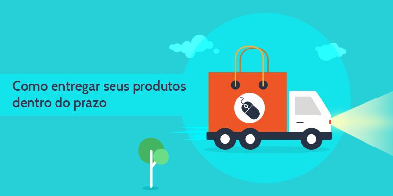 5-estratégias-para-entregar-os-produtos-dentro-do-prazo-e-fidelizar-clientes