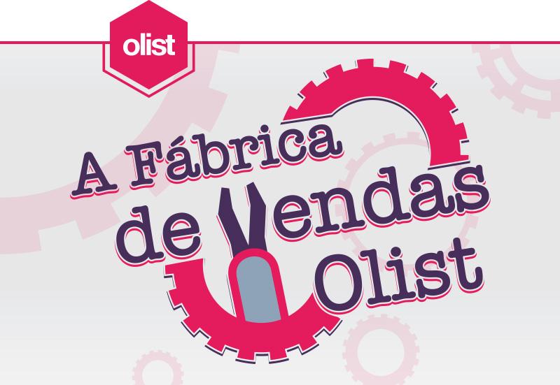 [Infográfico] A fábrica de vendas do Olist