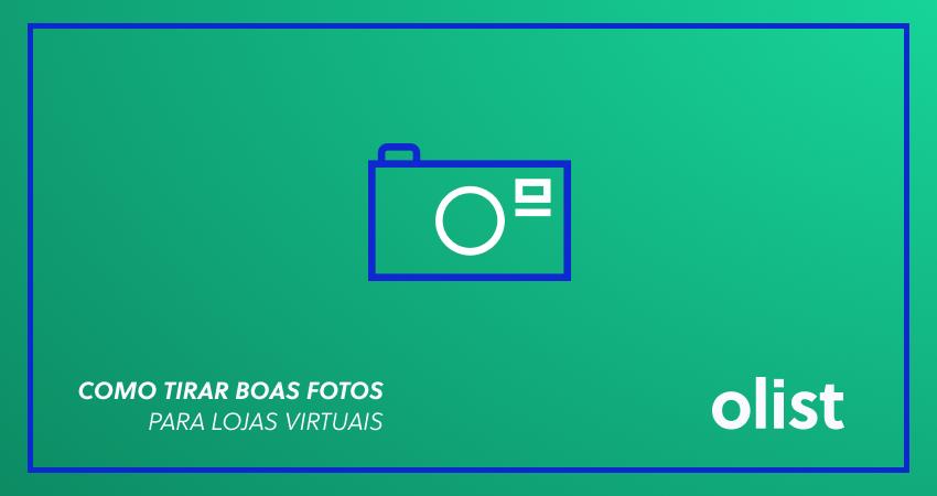 d25e1116a Como tirar boas fotos para lojas virtuais - 10 dicas infalíveis!