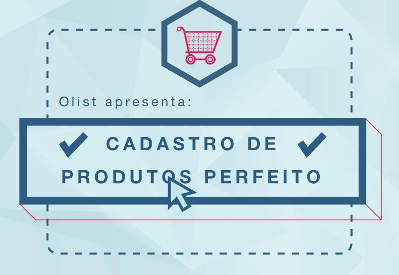 O cadastro de produto perfeito nos marketplaces