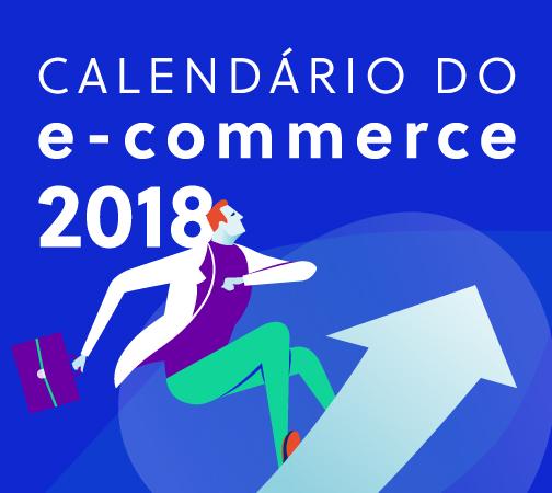 Calendário do e-commerce 2018: melhores datas para vender online