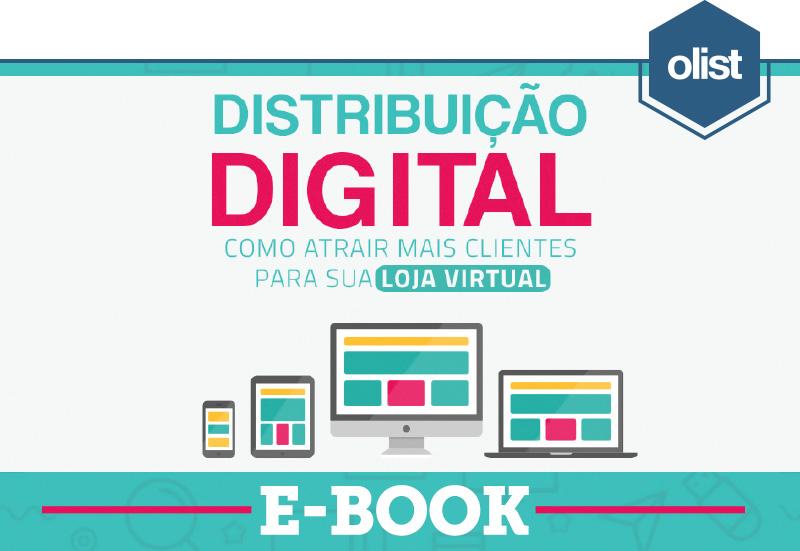 E-book: Distribuição digital - Como atrair mais clientes para sua loja virtual
