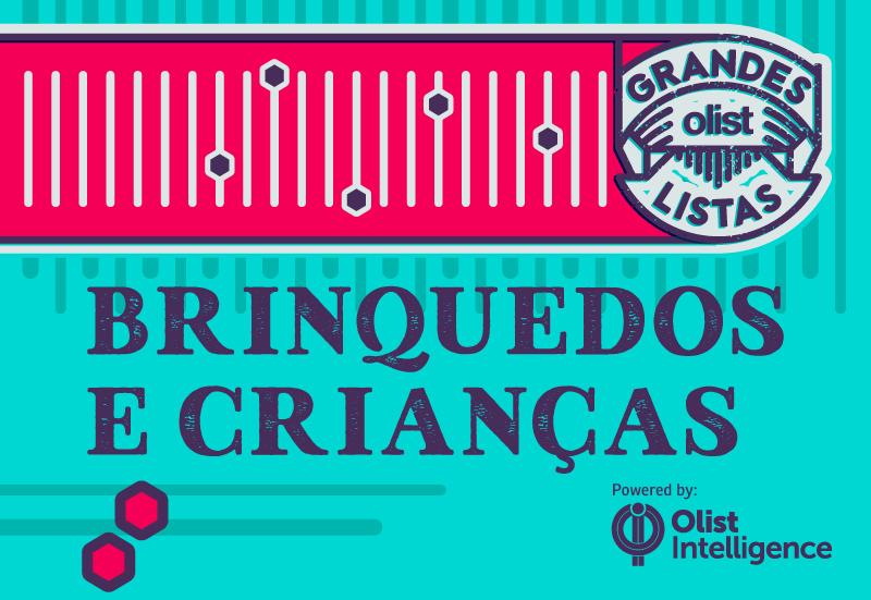 Grandes Listas Olist: revenda BRINQUEDOS e itens para CRIANÇAS!