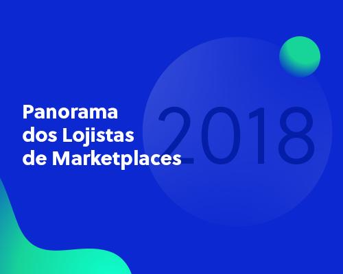 Panorama dos Lojistas de Marketplaces 2018: responda à pesquisa!