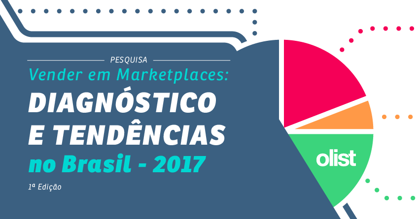 Confira os resultados da pesquisa - Vender em marketplaces: diagnóstico e tendências no Brasil