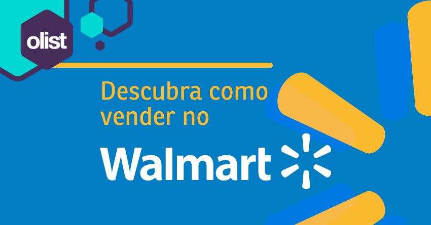 Como vender no Walmart? Veja o passo a passo completo!