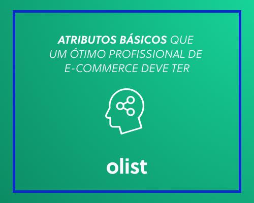 Atributos básicos que um ótimo profissional de e-commerce deve ter