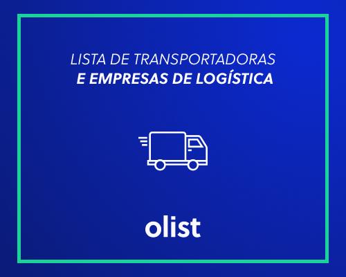 Lista COMPLETA: 31 empresas de transporte e logística que podem ajudar seu e-commerce