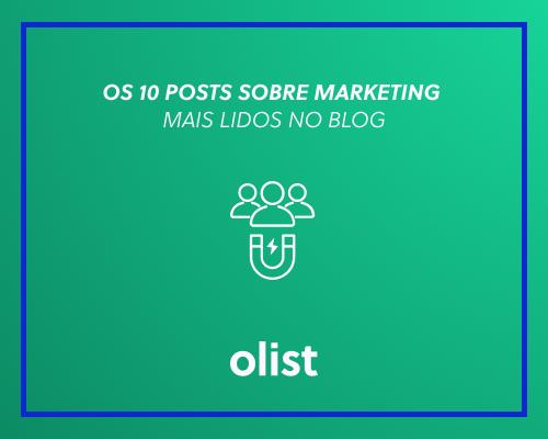 Os 10 posts sobre marketing mais lidos no Blog Universo Marketplace