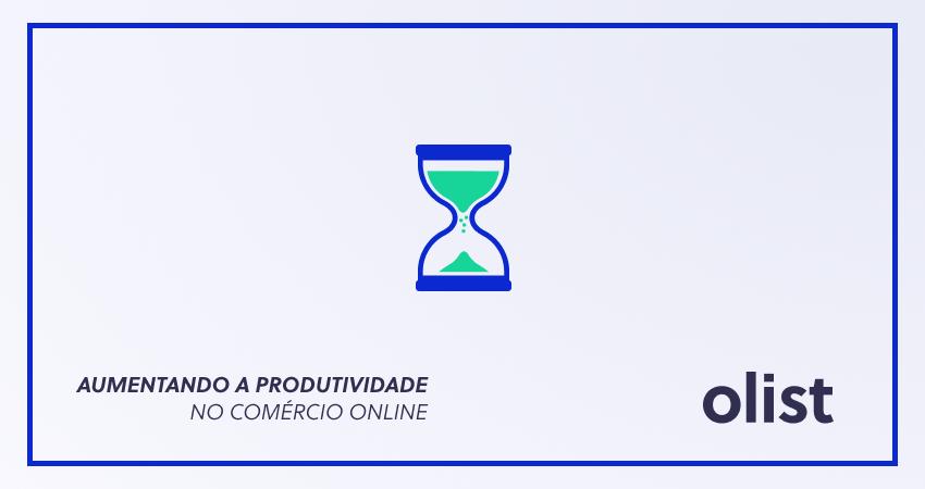 12 ferramentas para aumentar a produtividade em e-commerces e marketplaces