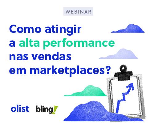 [Webinar Olist e Bling!] Como atingir a alta performance nas vendas em marketplaces?