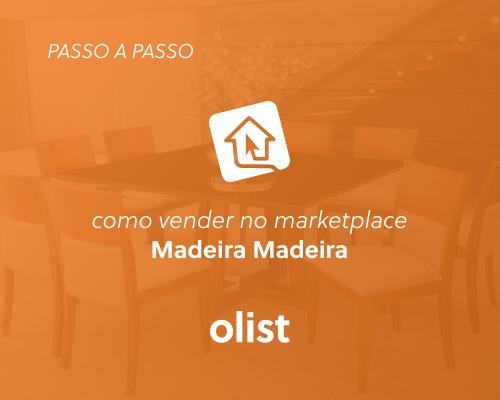 Como vender no marketplace MadeiraMadeira: passo a passo