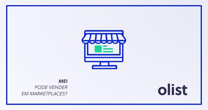 MEI (microempreendedor individual) pode vender em marketplaces? Sim!