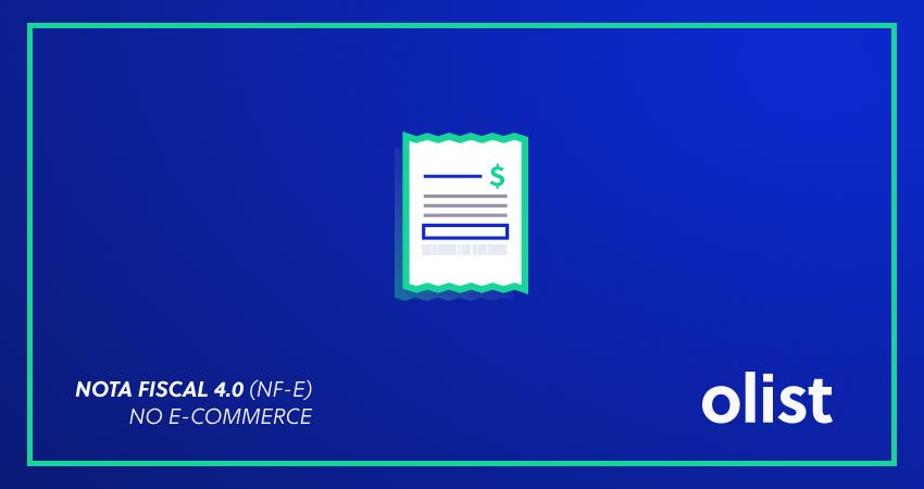 Nota Fiscal 4.0 (NF-e) no e-commerce: entenda e prepare-se!