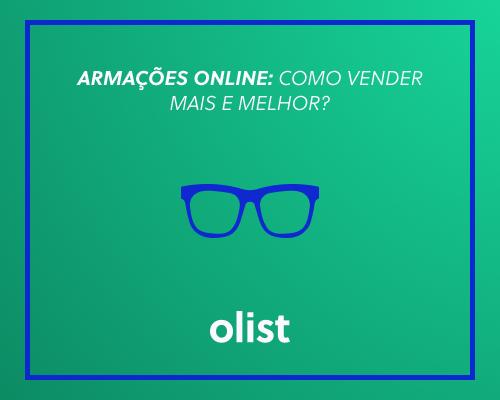 Armações online: como vender mais e melhor?
