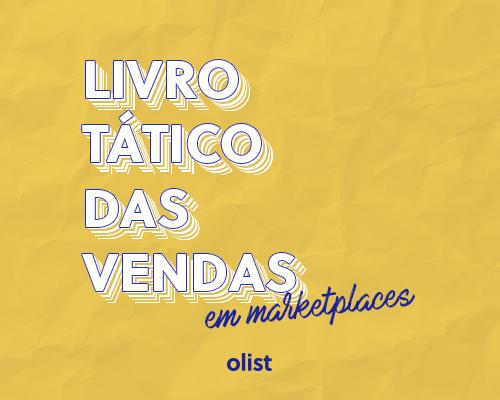 Livro Tático das Vendas em Marketplaces: os segredos do sucesso de quem vende mais!