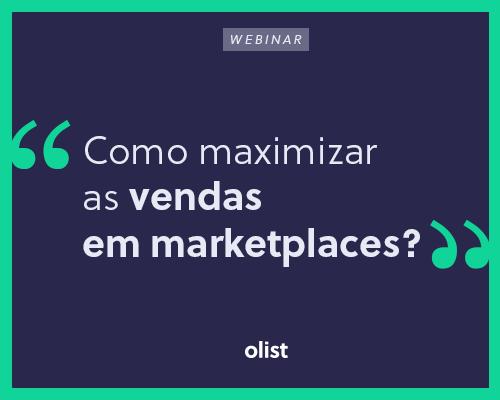 [Webinar Olist e André Santos] Como maximizar as vendas em marketplace?