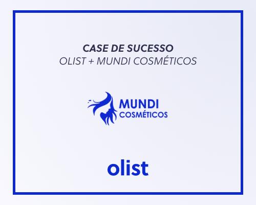 [CASE] Olist e Mundi Cosméticos: parceria que gerou aumento de vendas em duas semanas!