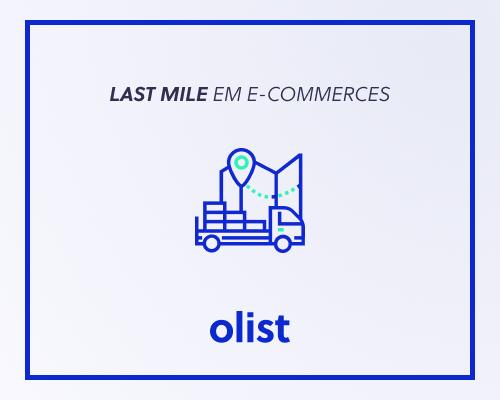 Last mile ou última milha: saiba o que é e como otimizar essa etapa logística no seu e-commerce