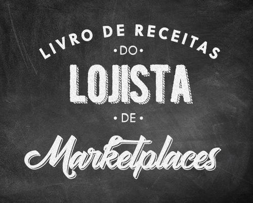 Livro de Receitas do Lojista de Marketplaces: baixe GRÁTIS e seja um Master Seller!
