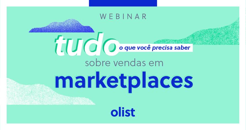 [Webinar] TUDO o que você precisa saber sobre vender em marketplaces!