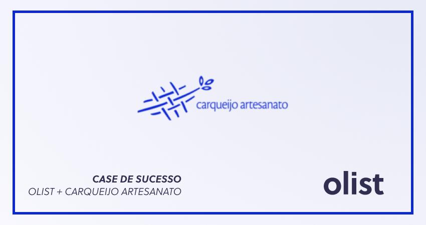 [CASE] Como a Carqueijo Artesanato transformou a vida de 100 pessoas por meio do Olist?