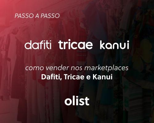 Como vender nos marketplaces Dafiti, Tricae e Kanui: passo a passo