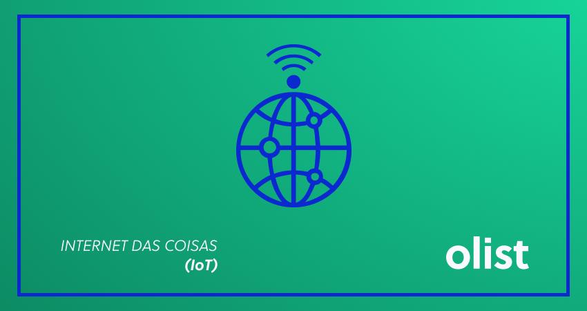 Internet das Coisas (IoT): entenda essa tendência de mercado