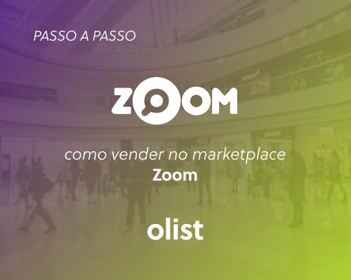 Como vender no marketplace Zoom: passo a passo