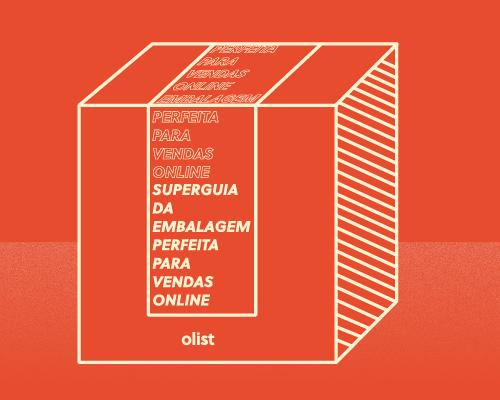 Superguia da embalagem perfeita para vendas online: faça o download grátis!