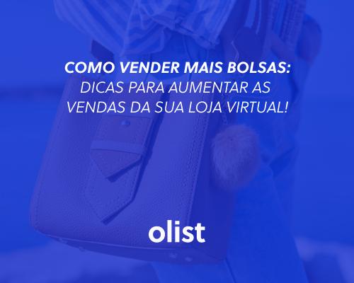 Como vender mais bolsas: dicas para aumentar as vendas da sua loja virtual!