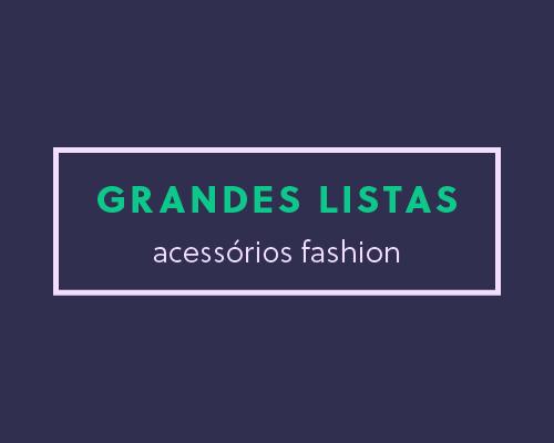 Grandes Listas Olist: top 100 acessórios fashion mais vendidos no e-commerce!