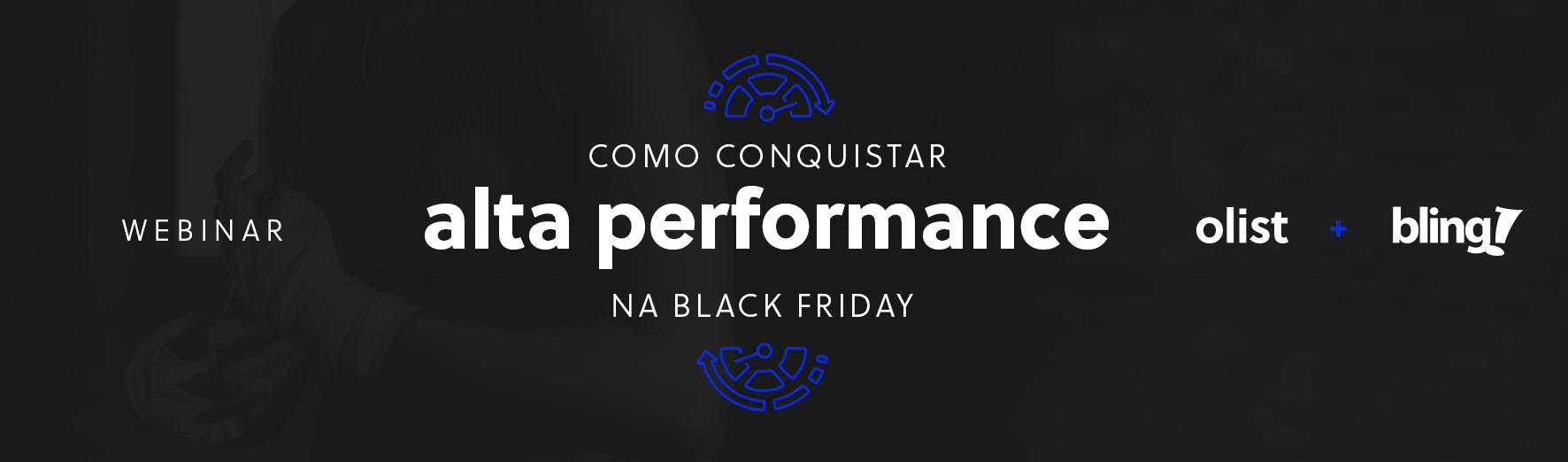 [Olist+Bling] Descubra como conquistar alta performance na Black Friday