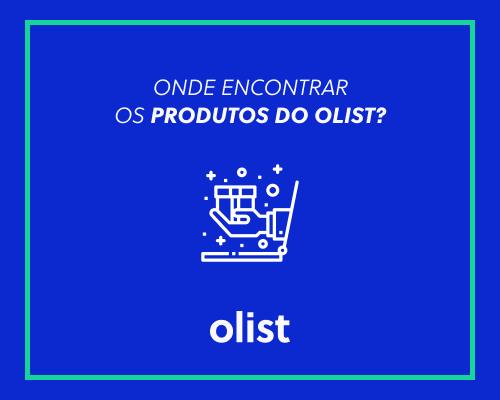 Onde comprar os produtos do Olist: lista completa dos marketplaces!