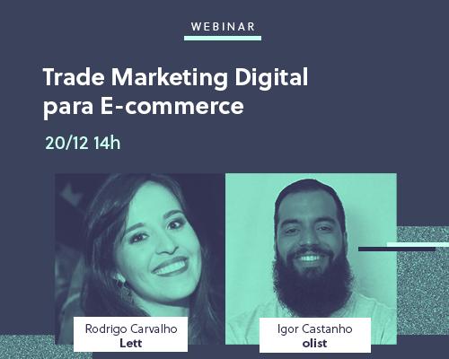 [Webinar] Trade Marketing Digital para e-commerce: essa estratégia pode ajudar a sua loja!