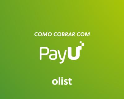 Como cobrar com a PayU: o meio de pagamento que pode ajudar a sua loja virtual!