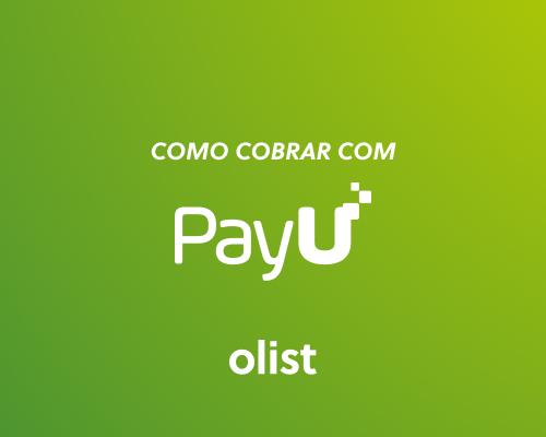 Como cobrar com a PayU: o meio de pagamento que pode ajudar sua loja virtual!