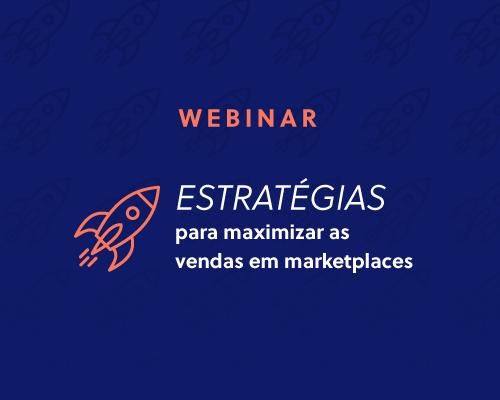 [Webinar] Estratégias infalíveis para maximizar as vendas em marketplaces!