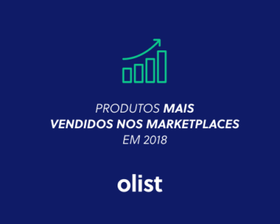 Os produtos mais vendidos nos marketplaces em 2018!