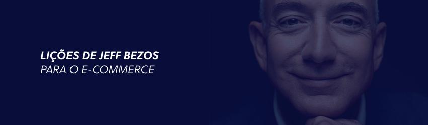 Lições de Jeff Bezos para o e-commerce: conheça o pai da Amazon!