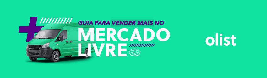 Baixe o Guia para vender mais no Mercado Livre e fature MUITO no marketplace!
