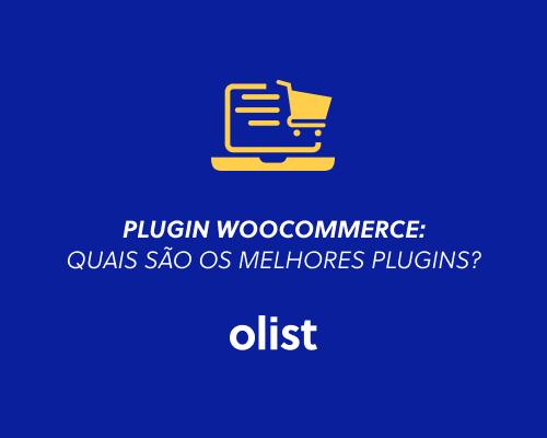 Plugin WooCommerce: quais são os melhores plugins?