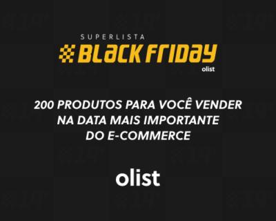 Superlista Black Friday 2019: 200 produtos com altíssimo potencial!