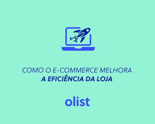 Como entrar no e-commerce melhora a eficiência da sua loja física?