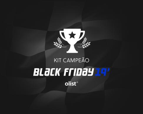 Kit Campeão Black Friday 2019: acelere as vendas na reta final