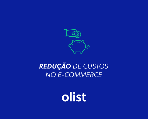 6 dicas de redução de custos no e-commerce para colocar em prática