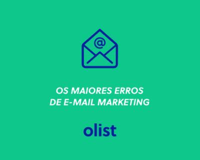 6 maiores erros de e-mail marketing que você não pode cometer!