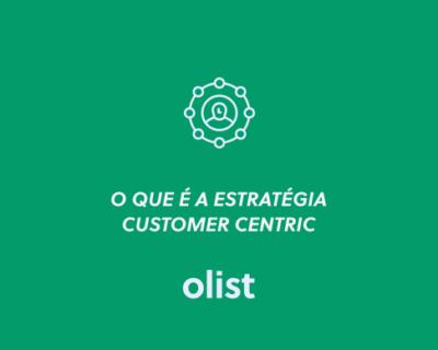Já ouviu falar em Customer Centric? Saiba como se adaptar à estratégia!
